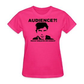 Audience?!  What am I doing  on this shirt, Audience? ~ 625