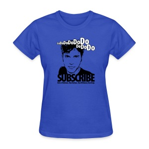 Da da do do do do do do do, Subscribe. - Women's T-Shirt