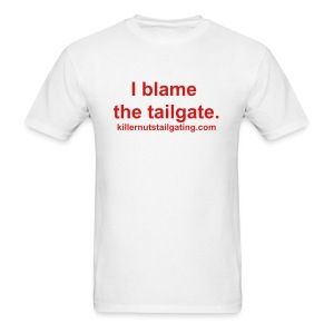 I blame the tailgate. - Men's T-Shirt