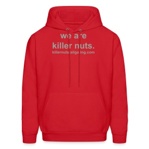 we are killer nuts. - Men's Hoodie