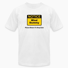 Notice Wind Dummy Please Return To Drop Zone T-Shirts