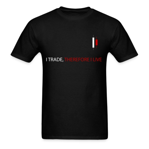 I Trade, Therefore I Live T-Shirt - Men's T-Shirt