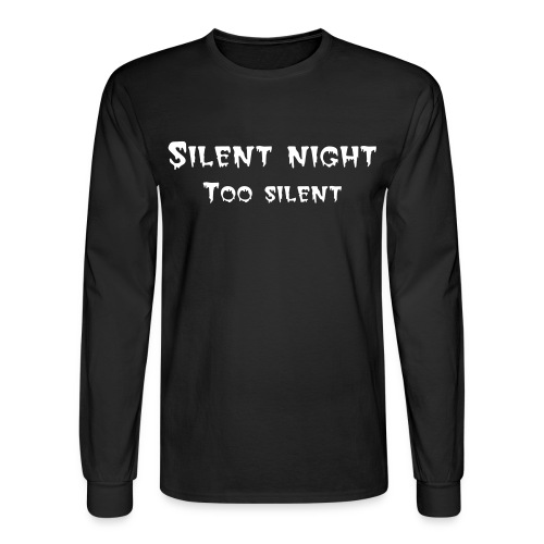 Silent night. Too silent. - Men's Long Sleeve Tee - Men's Long Sleeve T-Shirt