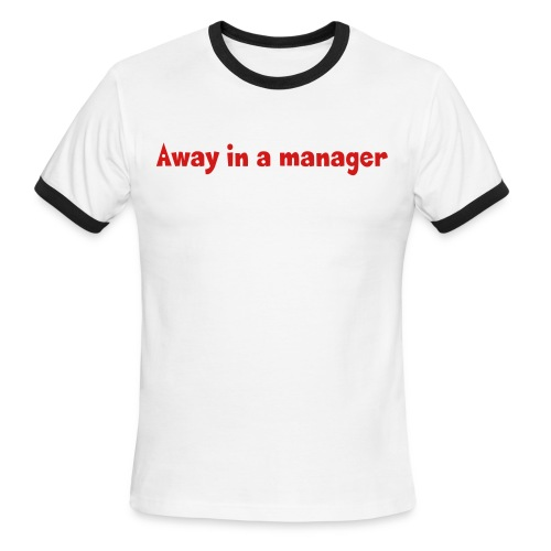 Away in a manager - Men's Ringer Tee - Men's Ringer T-Shirt