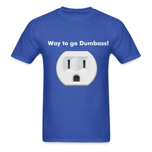 Men's Way to go Dumbass - Men's T-Shirt