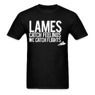T-Shirts ~ Men's T-Shirt ~ Lames Catch Feelings (Original)