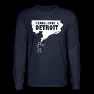 Long Sleeve Shirts ~ Men's Long Sleeve T-Shirt ~ Peace, Love and Detroit Men's Long Sleeve Tee