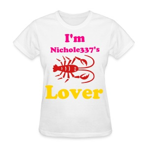 I'm Nichole337's Lobster Lover GIRL - Women's T-Shirt