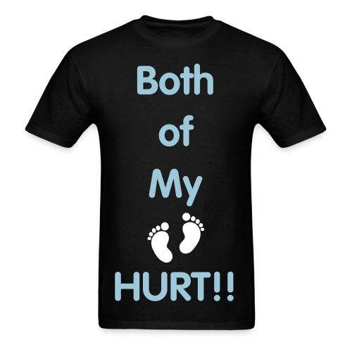 Both of my feet hurt womens! - Men's T-Shirt