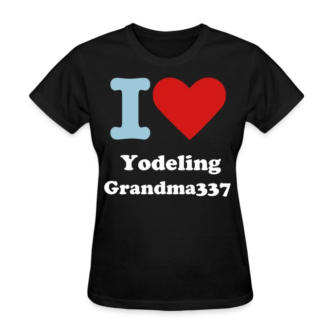 I love yodeling Grandma337 GIRLS