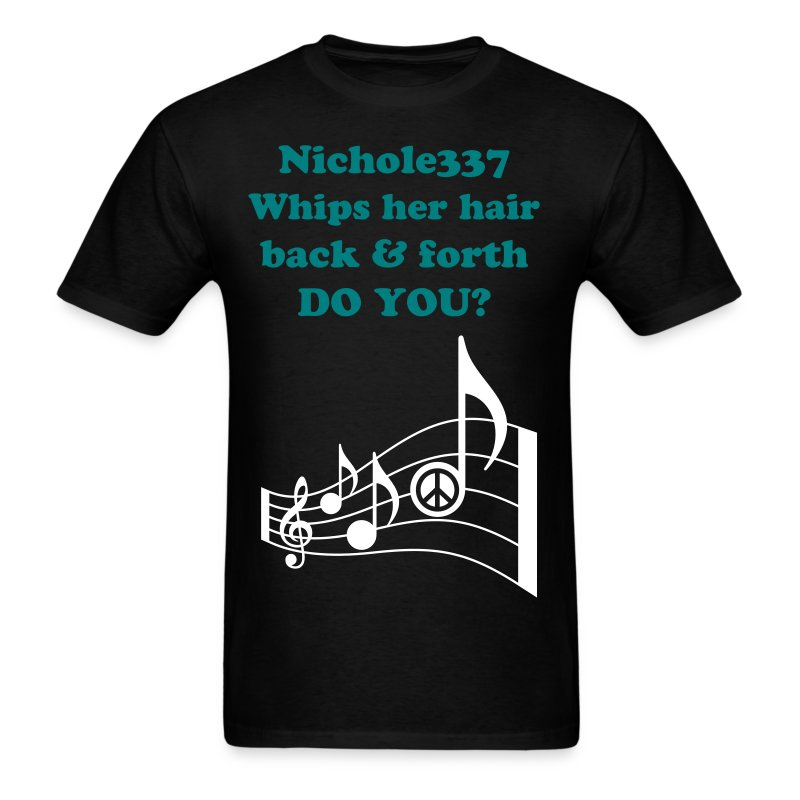 Nichole337 whips her hair back and forth do you? GUYS - Men's T-Shirt