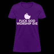 T-Shirts ~ Women's T-Shirt ~ Fuck God Worship Eve - Purple