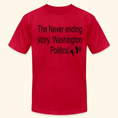 The Never Ending story. Washington Politics! - Men's  Jersey T-Shirt