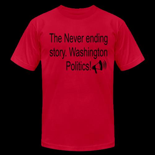 The Never Ending story. Washington Politics! - Men's Fine Jersey T-Shirt