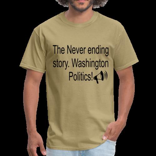 The Never Ending story. Washington Politics! - Men's T-Shirt