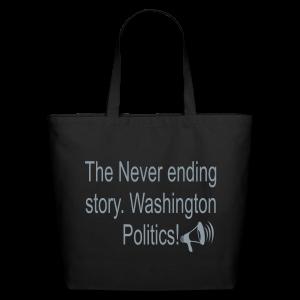 The Never Ending story. Washington Politics! - Eco-Friendly Cotton Tote