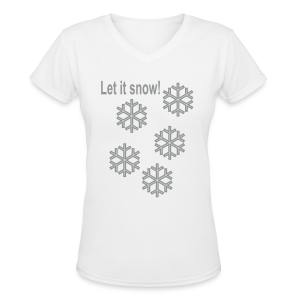Let it snow - Women's V-Neck T-Shirt