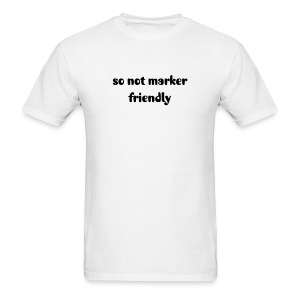Not marker friendly - Men's T-Shirt