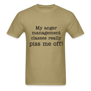 My anger management classes really piss me off! T-shirt in Khaki. - Men's T-Shirt