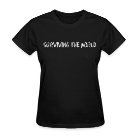 Surviving the World (Front + Back) - Ladies ~ 625
