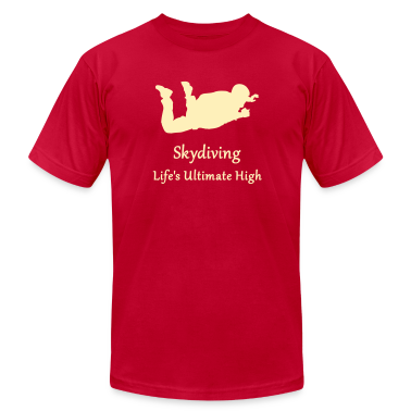 Skydiving Life's Ultimate High T-Shirts