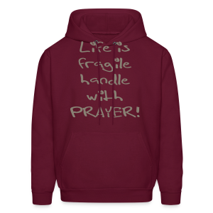 LIFE IS FRAGILE HANDLE WITH PRAYER - Men's Hoodie