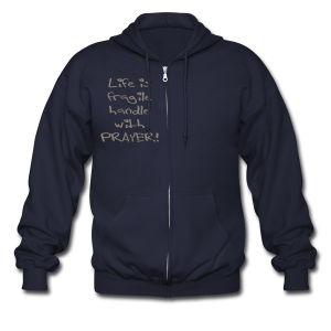 LIFE IS FRAGILE HANDLE WITH PRAYER - Men's Zip Hoodie