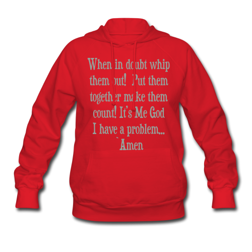 WHEN IN DOUBT WHIP THEM OUT  - Women's Hoodie