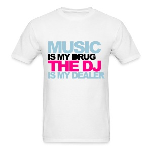 Music is My Drug.... - Men's T-Shirt