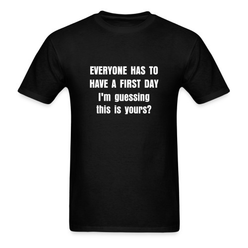 First Day - Men's T-Shirt
