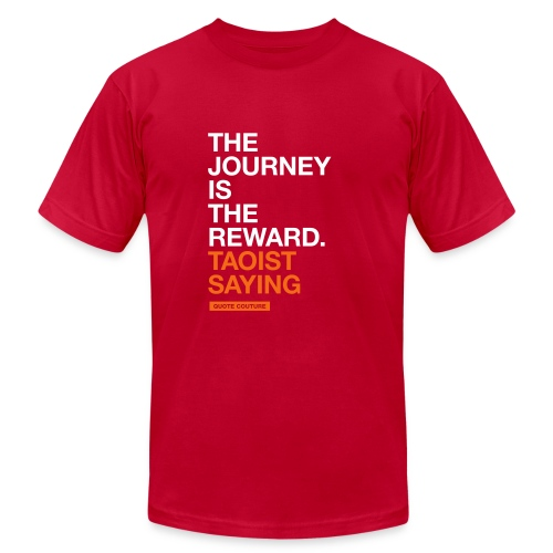 The journey is the reward. --Taoist saying men's shirt in red - Men's  Jersey T-Shirt