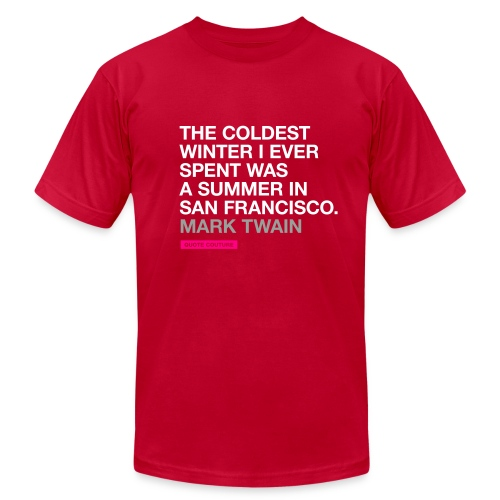 The coldest winter I ever spent was a summer in San Francisco. --Mark Twain men's shirt in eggplant - Men's  Jersey T-Shirt