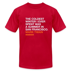 The coldest winter I ever spent was a summer in San Francisco. --Mark Twain men's shirt in red - Men's Fine Jersey T-Shirt