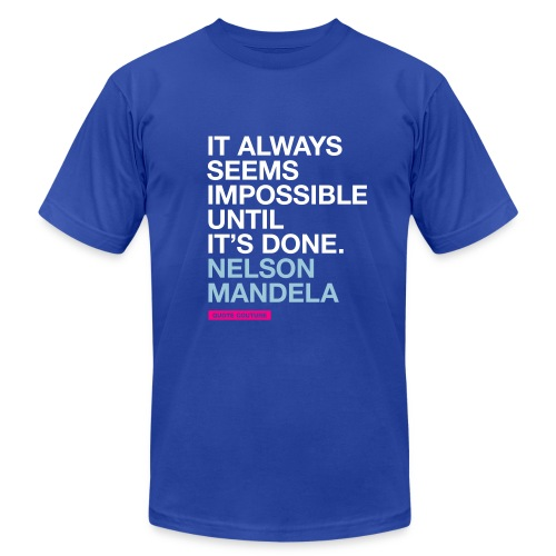 It always seems impossible until it's done. --Nelson Mandela men's shirt in royal blue - Men's  Jersey T-Shirt