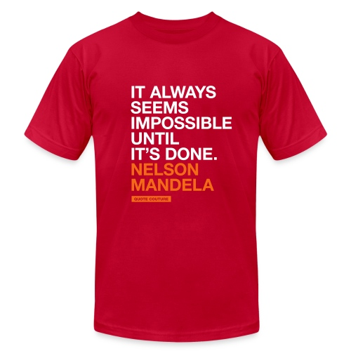 It always seems impossible until it's done. --Nelson Mandela men's shirt in red - Men's  Jersey T-Shirt