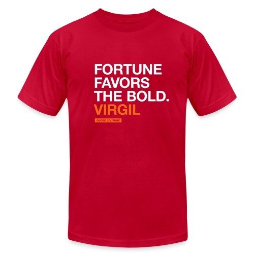 Fortune favors the bold. --Virgil men's shirt in red - Men's  Jersey T-Shirt