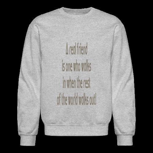 A Real Friend is.... - Crewneck Sweatshirt