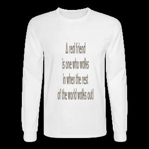 A Real Friend is.... - Men's Long Sleeve T-Shirt