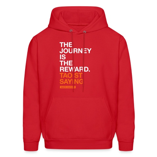 The journey is the reward. --Taoist saying men's hoodie in red - Men's Hoodie