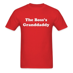 The Boss's Granddaddy - Men's T-Shirt