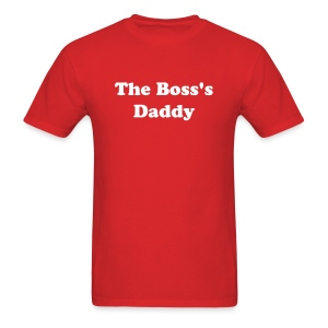 The Boss's Daddy - Men's T-Shirt