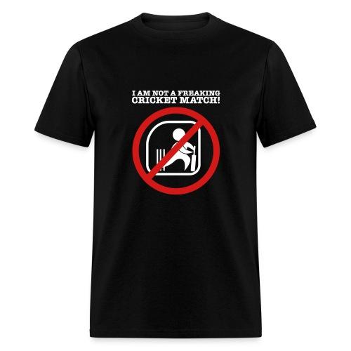I am NOT a cricket match - @theashes - Men's T-Shirt