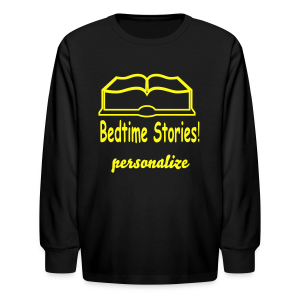 bedtime stories personalize - Kids' Long Sleeve T-Shirt