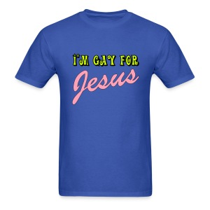 I'm Gay for Jesus - Men's T-Shirt