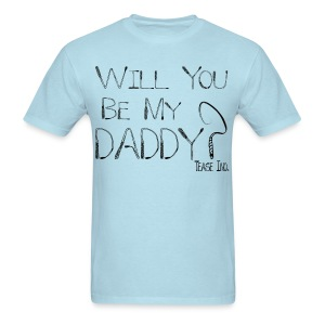 Will You Be My Daddy: Men's Bargain Tee - Men's T-Shirt