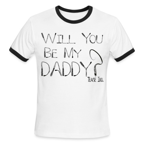 Will You Be My Daddy: Men's Ringer Tee - Men's Ringer T-Shirt