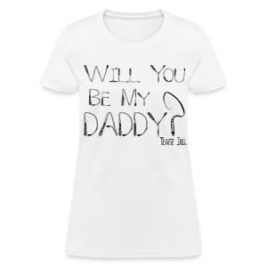 Will You Be My Daddy: Women's Bargain - Women's T-Shirt