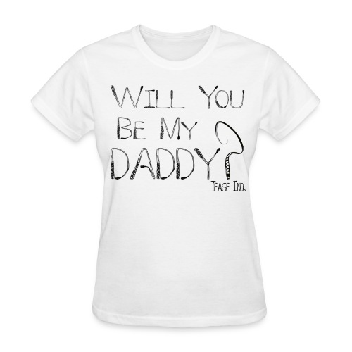 Will You Be My Daddy: Women's Bargain - Women's T-Shirt