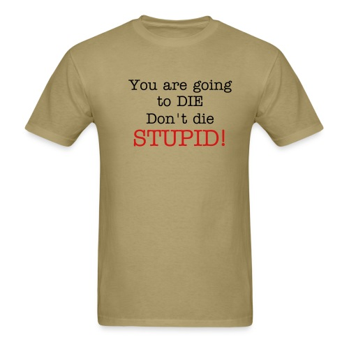 Don't Die Stupid #2 - Men's T-Shirt