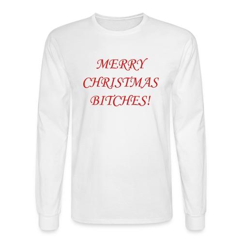 Merry Christmas Bitches! (Men) - Men's Long Sleeve T-Shirt
